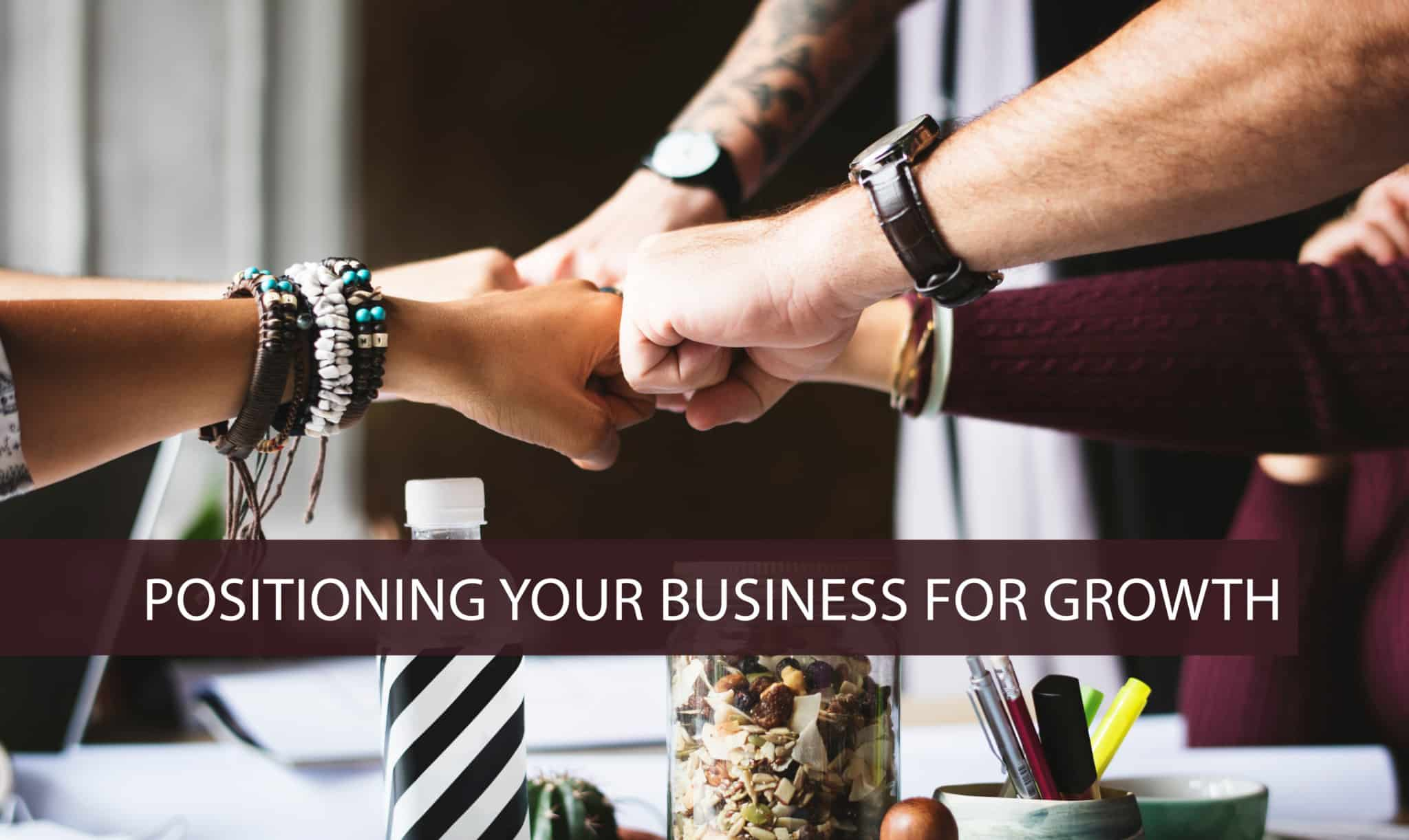 position your business for growth