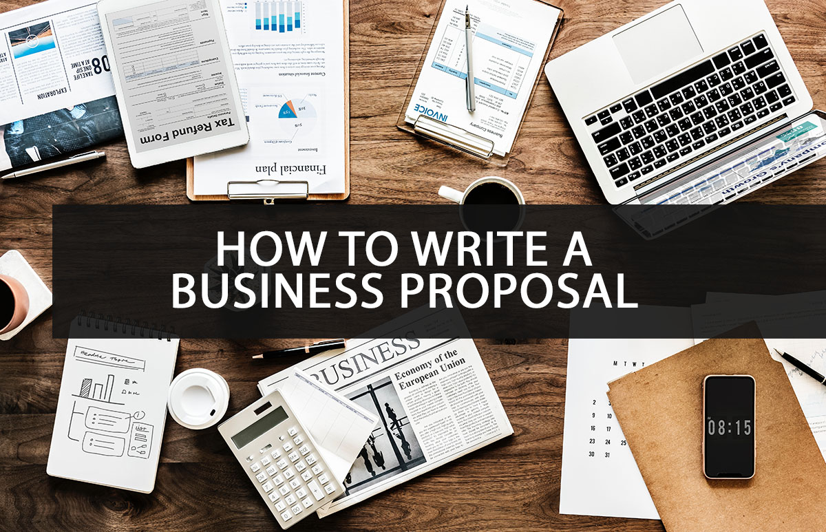 how to write a business proposal that closes deals